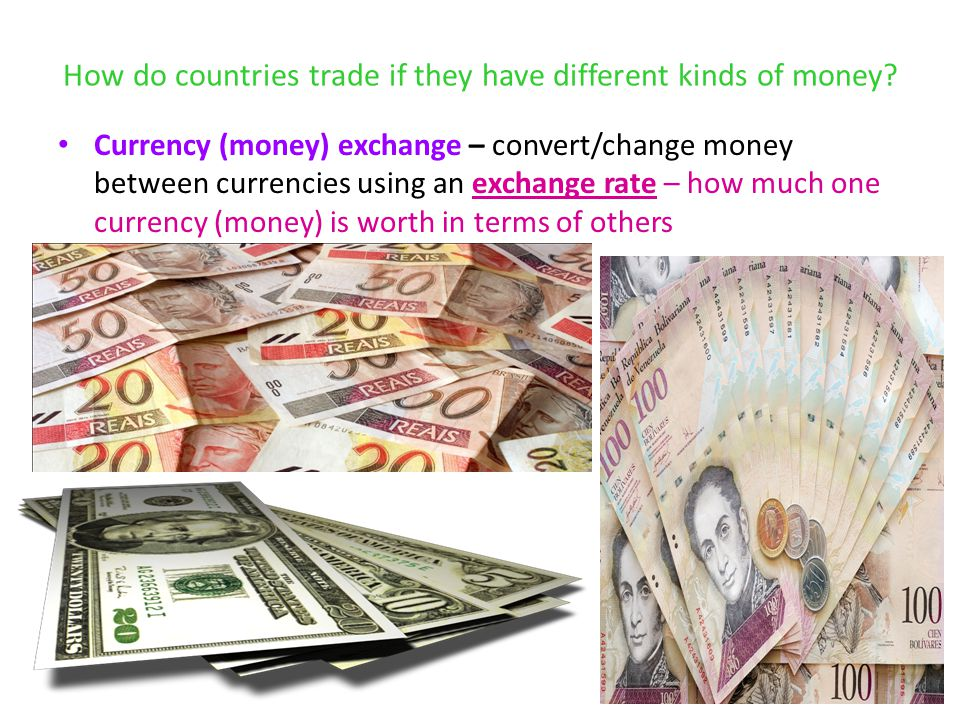 How do countries trade if they have different kinds of money