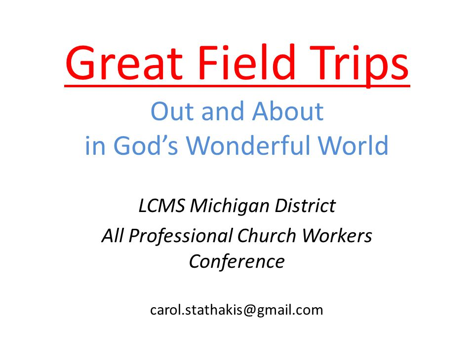 Great Field Trips Out and About in God's Wonderful World