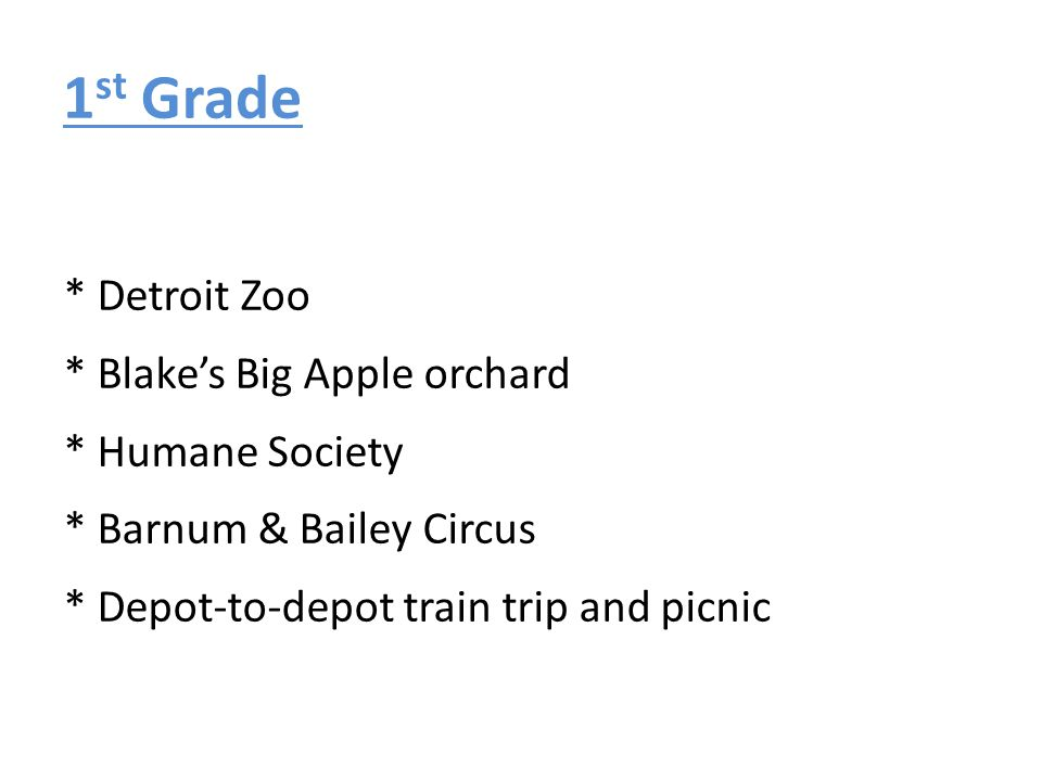 1st Grade * Detroit Zoo * Blake's Big Apple orchard * Humane Society