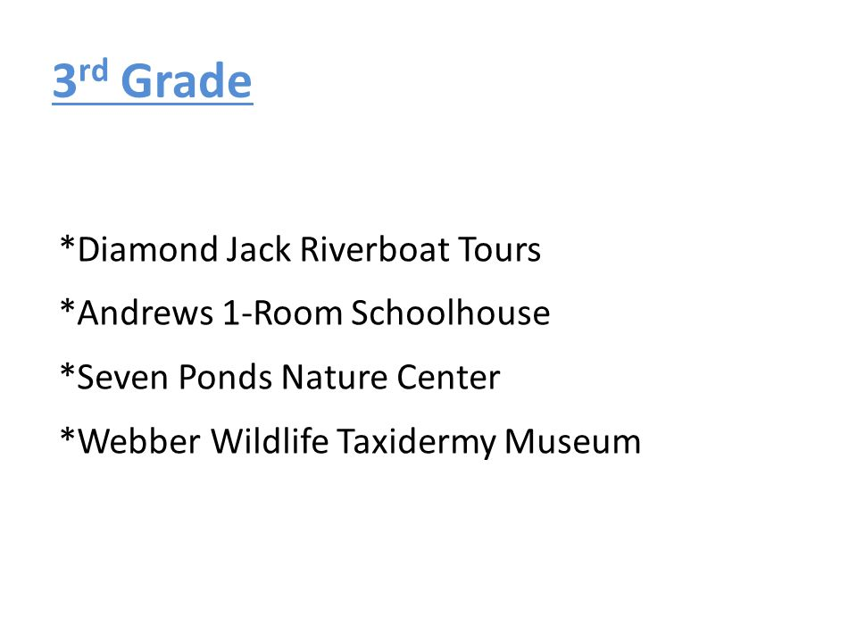 3rd Grade *Diamond Jack Riverboat Tours *Andrews 1-Room Schoolhouse