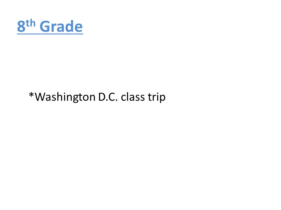 8th Grade *Washington D.C. class trip