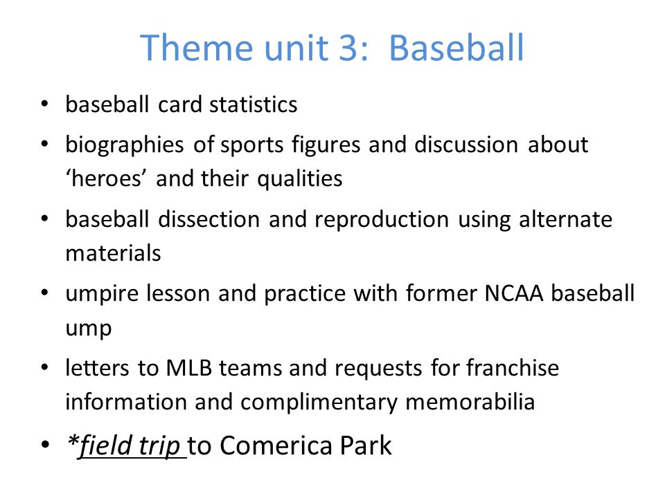 Theme unit 3: Baseball *field trip to Comerica Park
