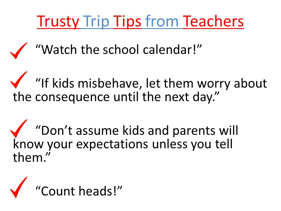 Trusty Trip Tips from Teachers