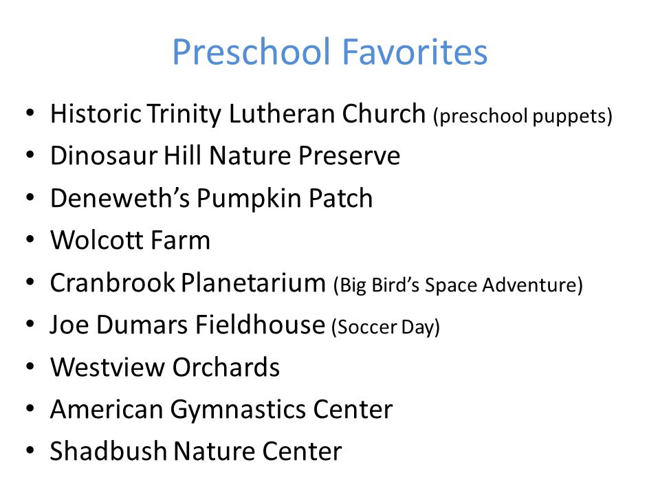 Preschool Favorites Historic Trinity Lutheran Church (preschool puppets) Dinosaur Hill Nature Preserve.