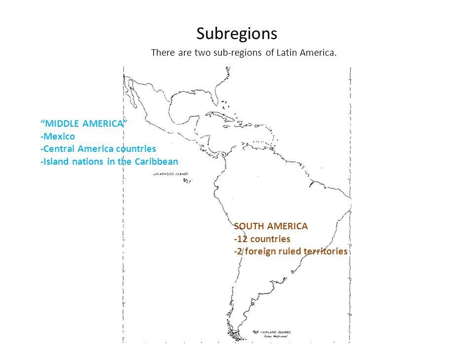 Subregions There are two sub-regions of Latin America.