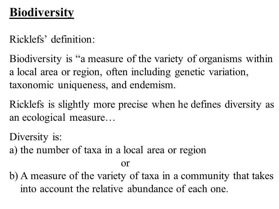 Biodiversity Ricklefs' definition:
