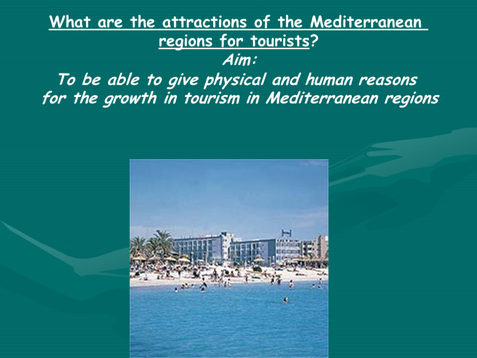What are the attractions of the Mediterranean regions for tourists