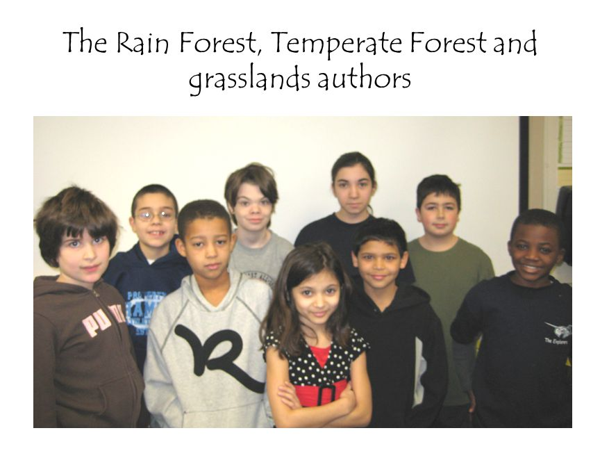 The Rain Forest, Temperate Forest and grasslands authors