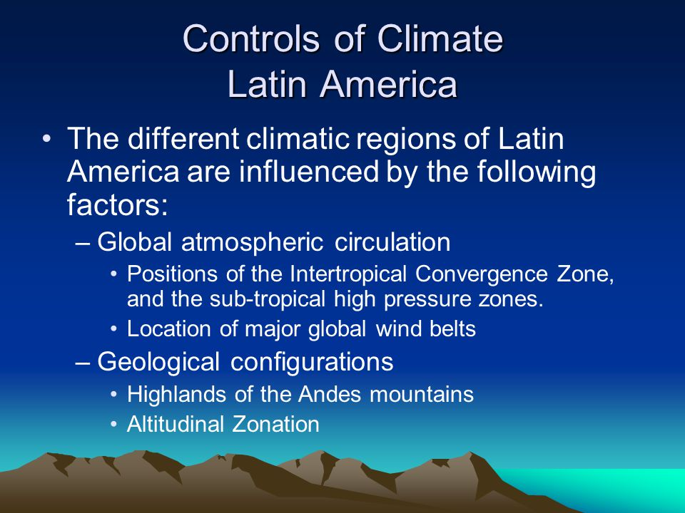 Controls of Climate Latin America