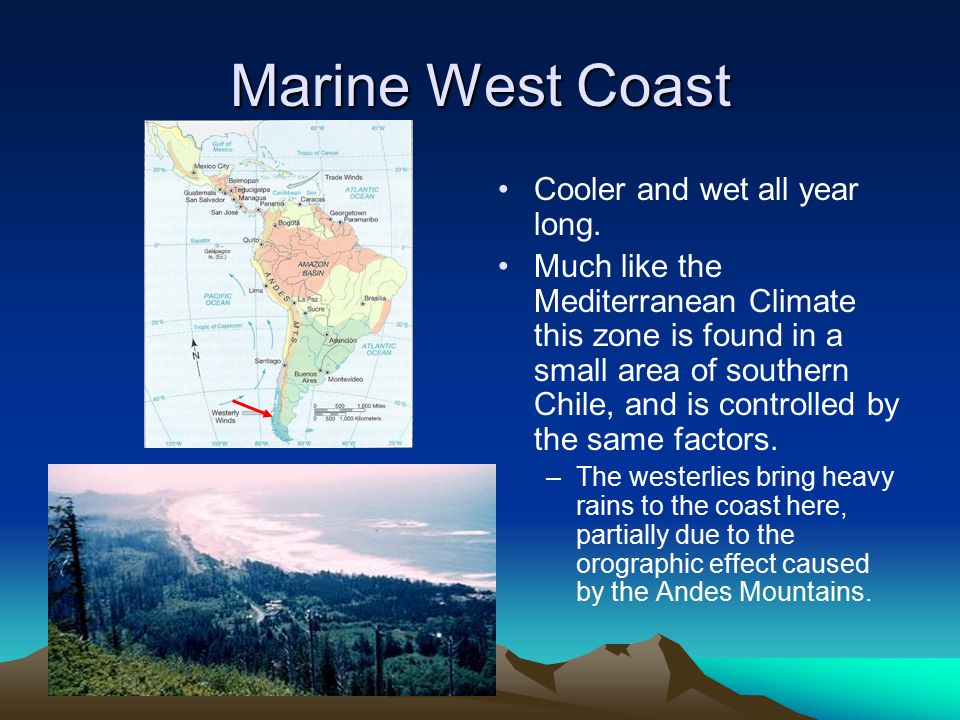 Marine West Coast Cooler and wet all year long.