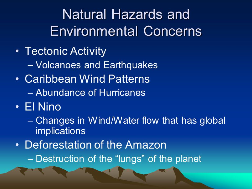 Natural Hazards and Environmental Concerns