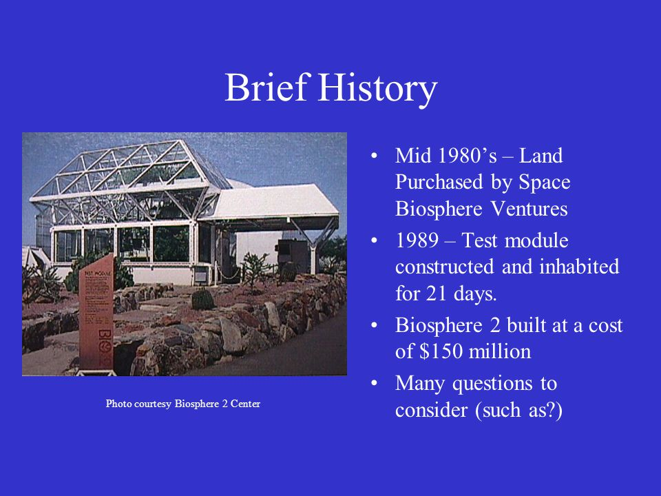 Brief History Mid 1980's – Land Purchased by Space Biosphere Ventures