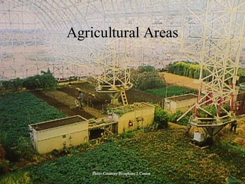 Agricultural Areas Photo Courtesy Biosphere 2 Center