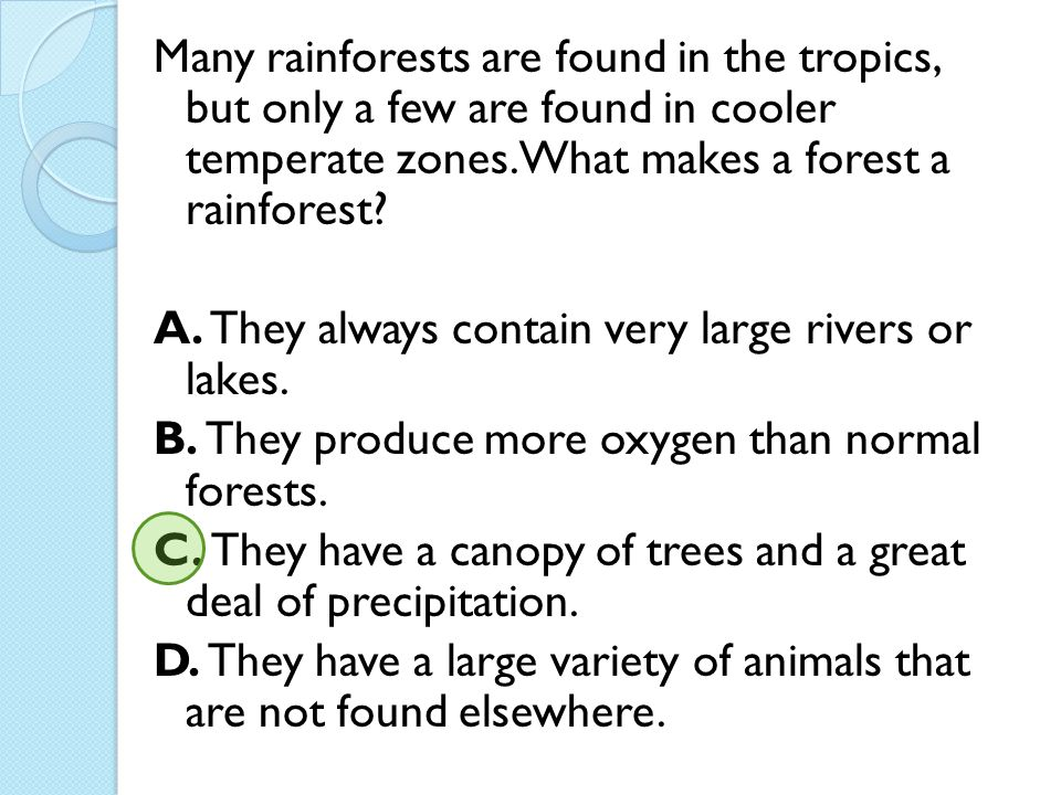 Many rainforests are found in the tropics, but only a few are found in cooler temperate zones. What makes a forest a rainforest
