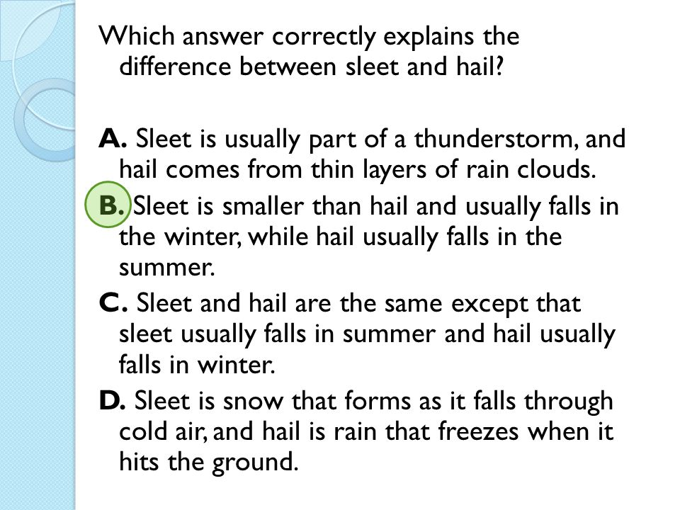 Which answer correctly explains the difference between sleet and hail