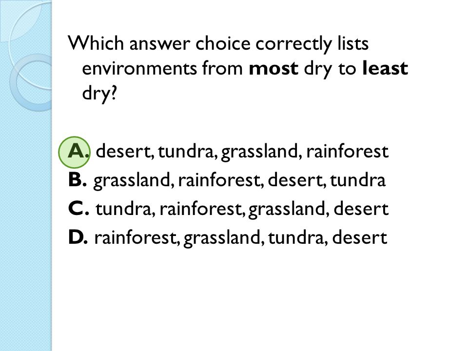 Which answer choice correctly lists environments from most dry to least dry.