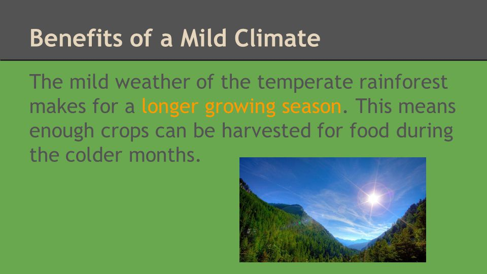 Benefits of a Mild Climate