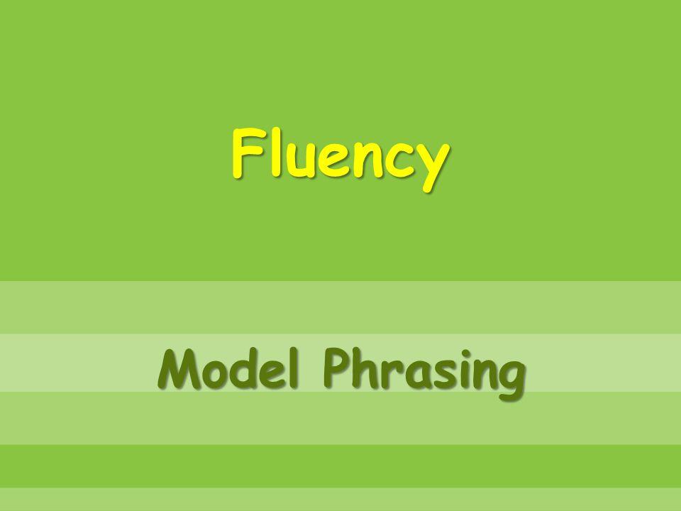 Fluency Model Phrasing