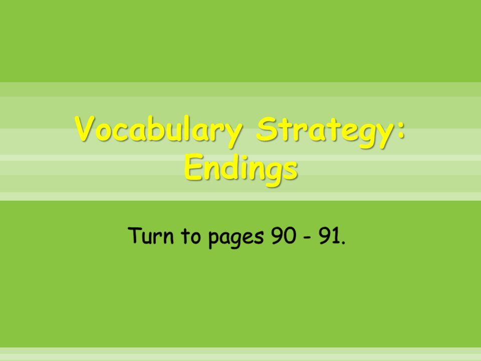 Vocabulary Strategy: Endings