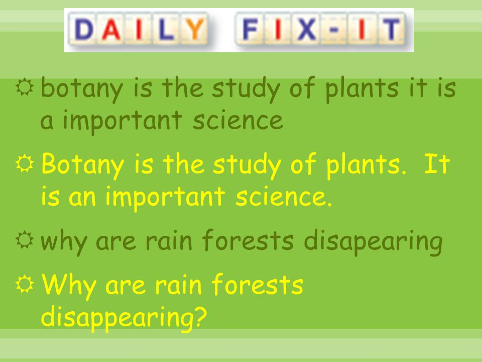 botany is the study of plants it is a important science