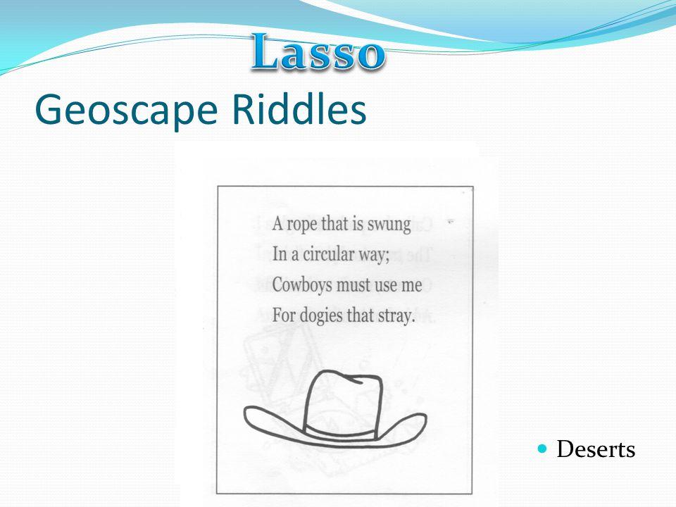 Lasso Geoscape Riddles Deserts