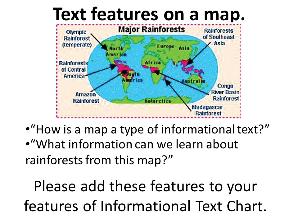 Text features on a map. How is a map a type of informational text What information can we learn about rainforests from this map