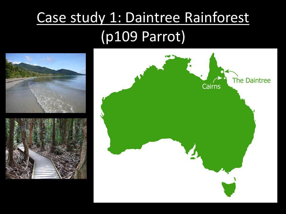 Case study 1: Daintree Rainforest (p109 Parrot)