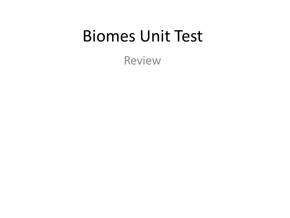 Biomes Unit Test Review