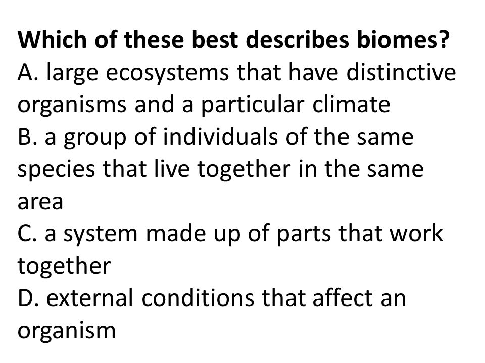 Which of these best describes biomes