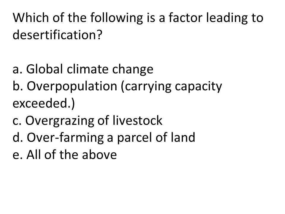 Which of the following is a factor leading to desertification