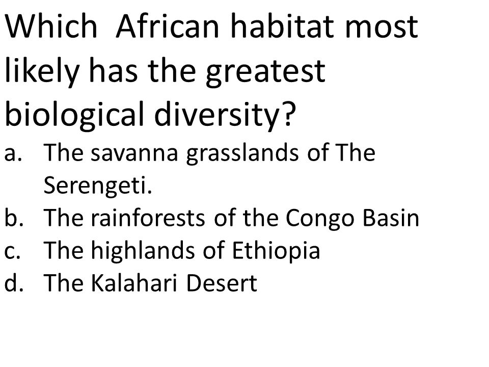 Which African habitat most likely has the greatest biological diversity