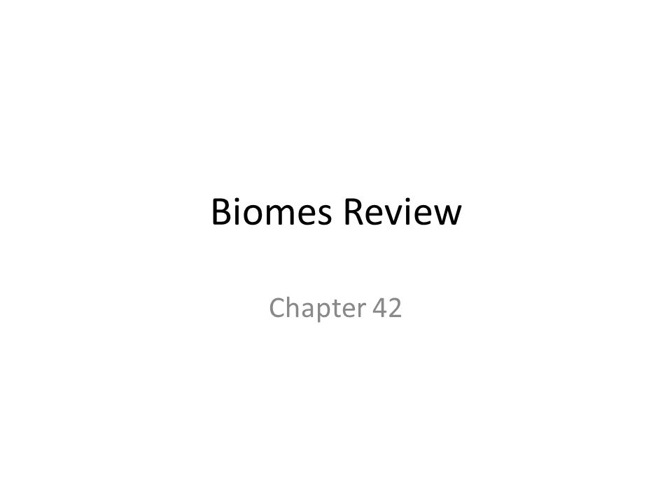 Biomes Review Chapter 42