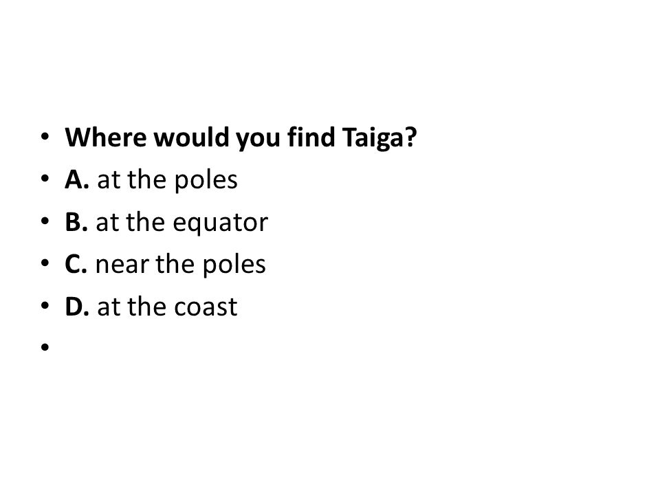 Where would you find Taiga