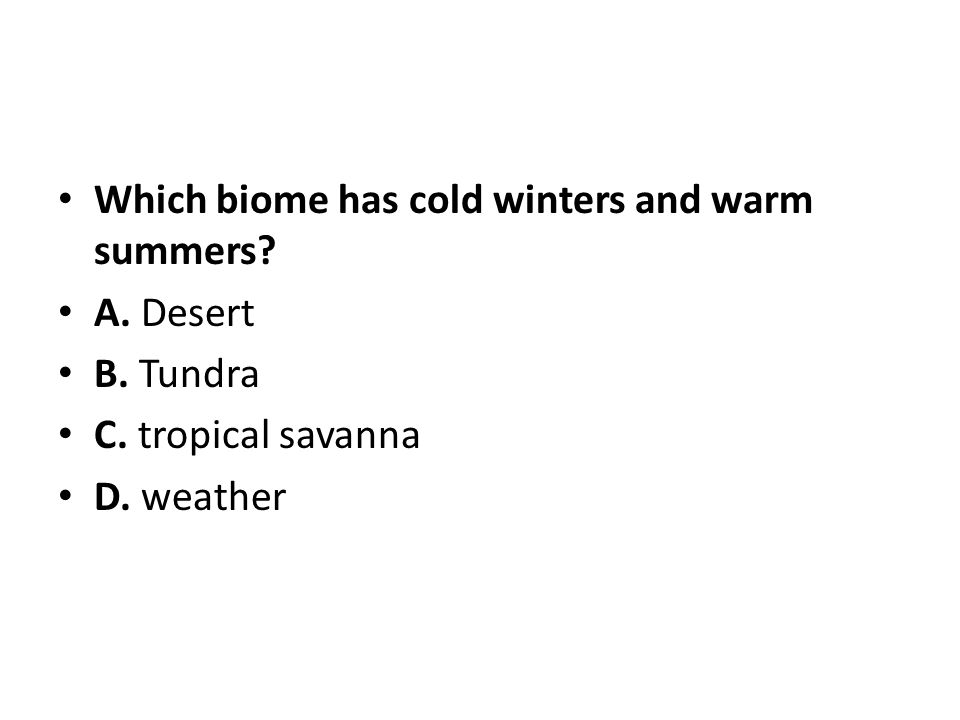 Which biome has cold winters and warm summers