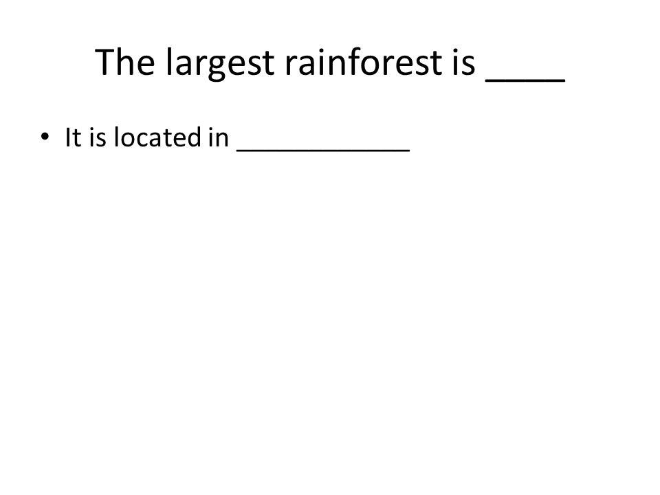 The largest rainforest is ____