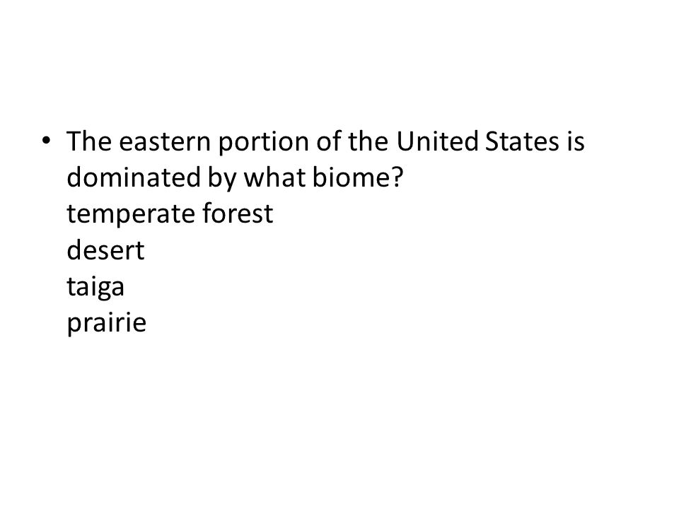 The eastern portion of the United States is dominated by what biome