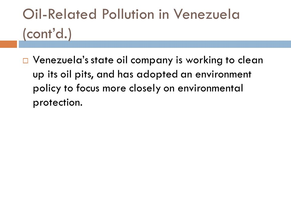 Oil-Related Pollution in Venezuela (cont'd.)
