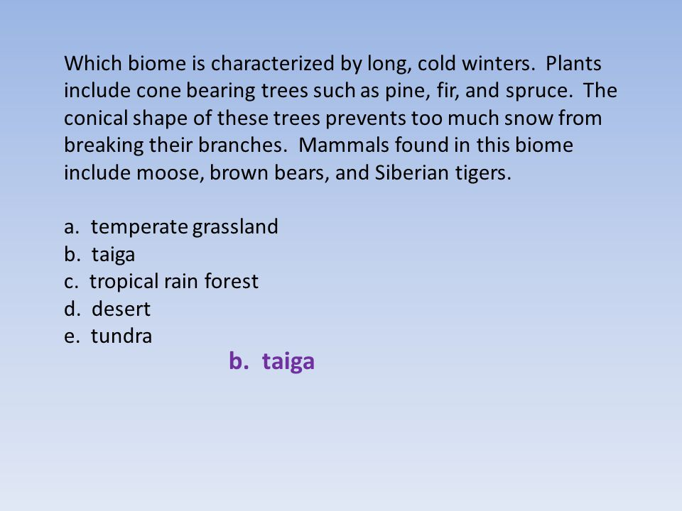 Which biome is characterized by long, cold winters