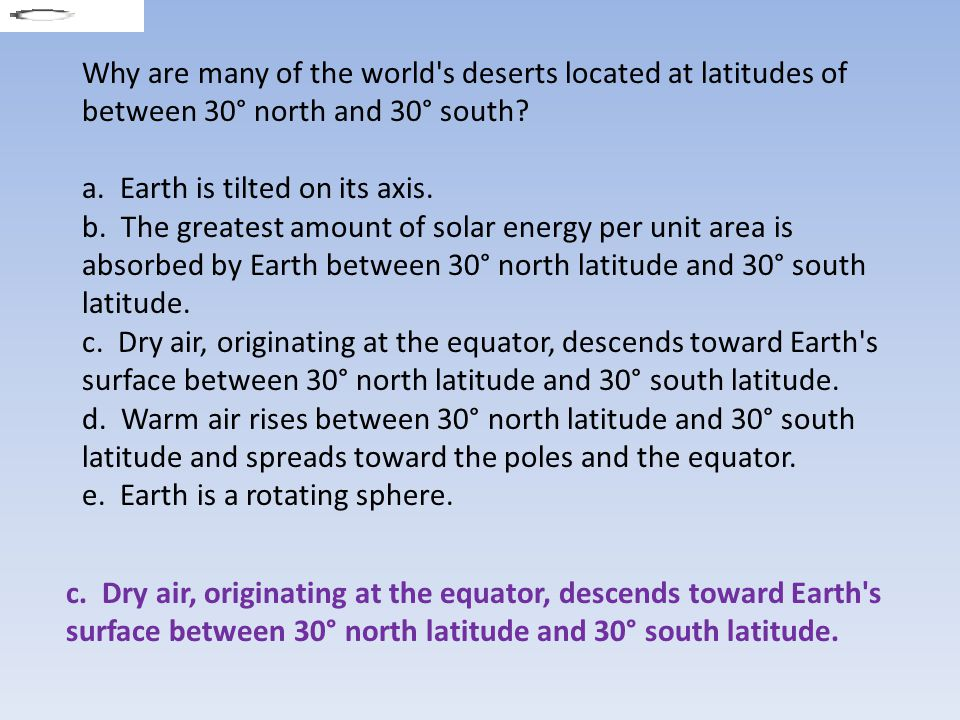 Why are many of the world s deserts located at latitudes of between 30° north and 30° south