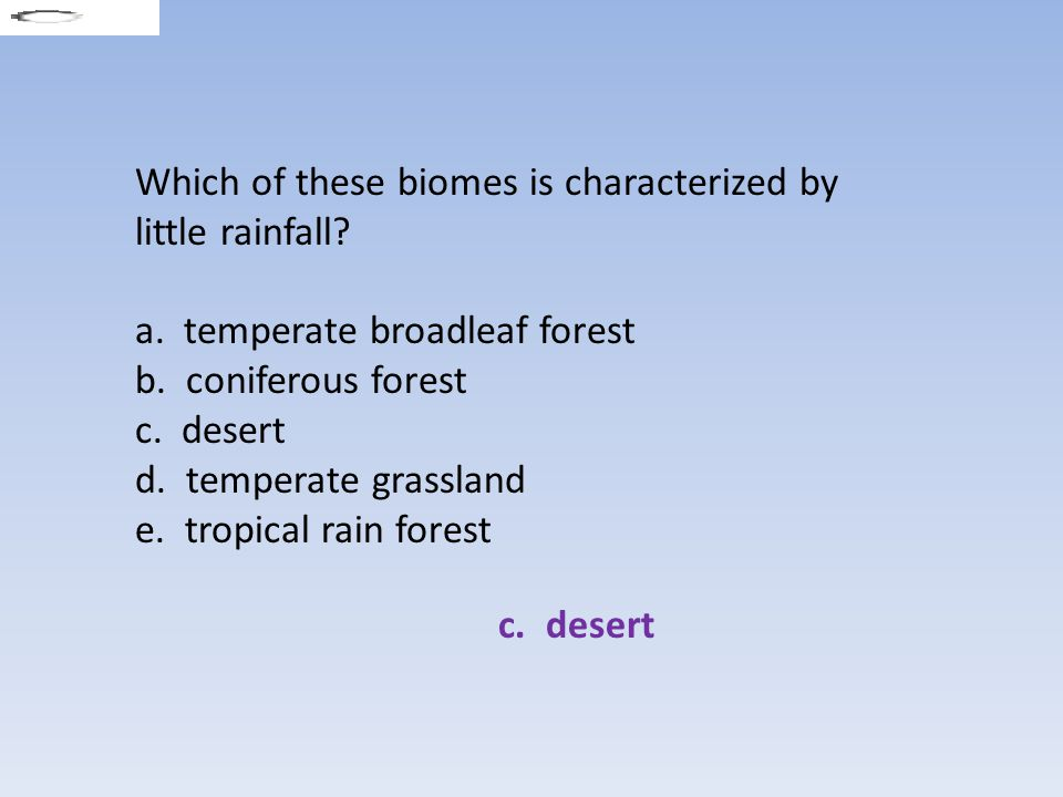 Which of these biomes is characterized by little rainfall
