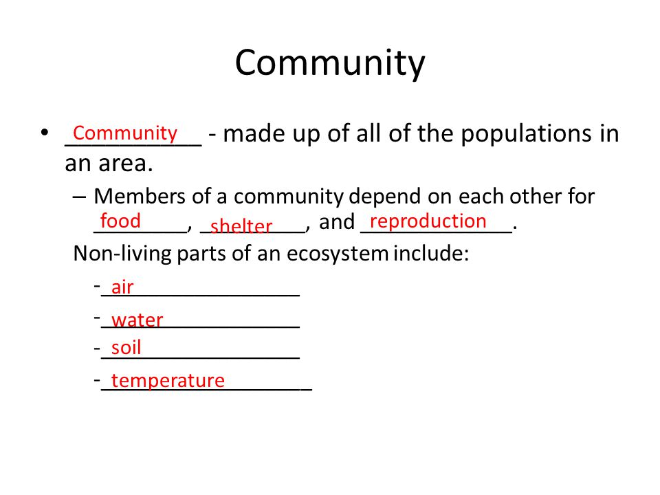 Community __________ - made up of all of the populations in an area.