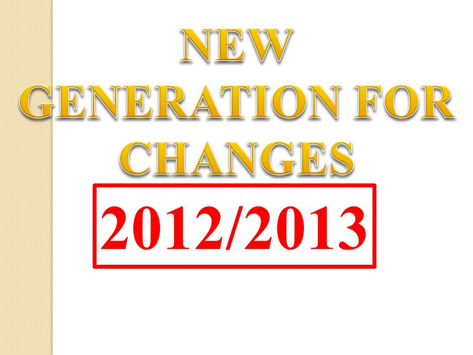 NEW GENERATION FOR CHANGES