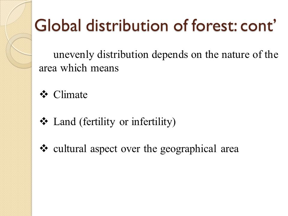 Global distribution of forest: cont'
