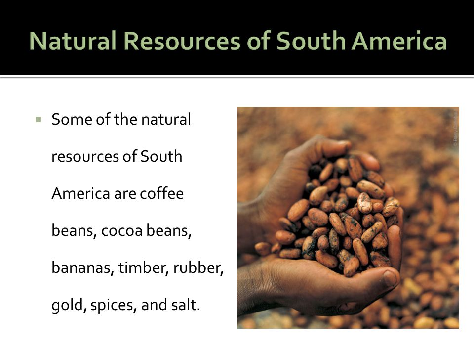 Natural Resources of South America