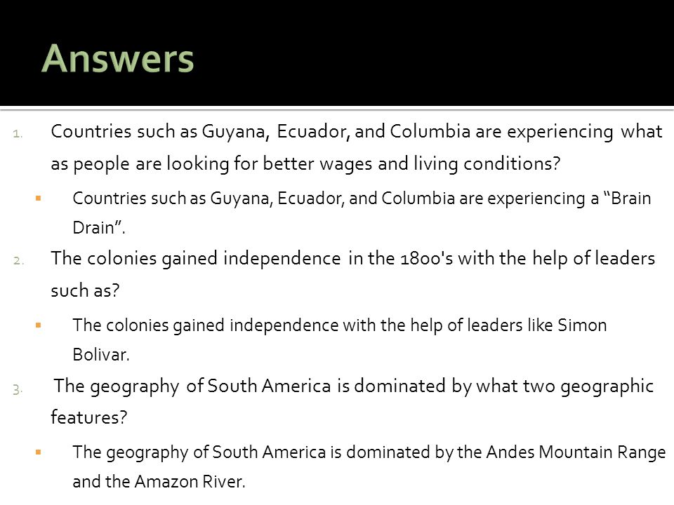 Answers Countries such as Guyana, Ecuador, and Columbia are experiencing what as people are looking for better wages and living conditions
