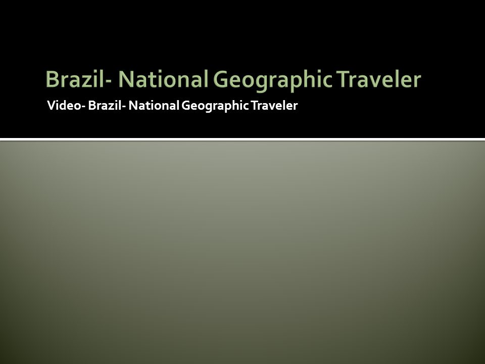 Brazil- National Geographic Traveler