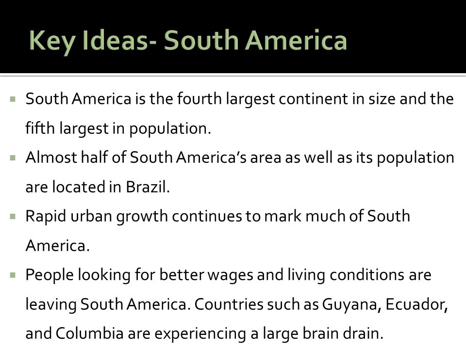 Key Ideas- South America