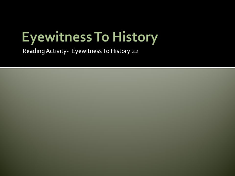 Eyewitness To History Reading Activity- Eyewitness To History 22