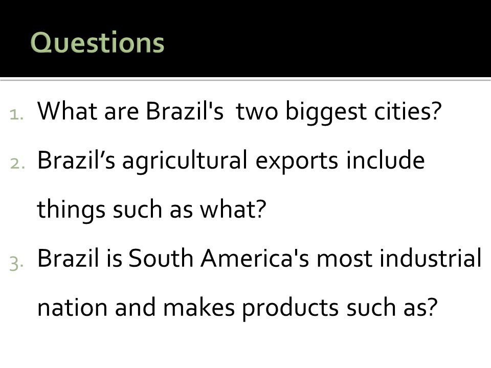 Questions What are Brazil s two biggest cities