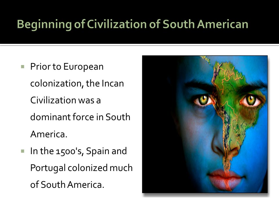 Beginning of Civilization of South American